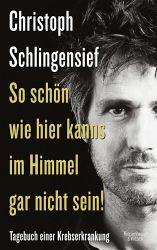 Christoph Schlingensief So schön wie hier kanns im Himmel gar nicht sein Cover